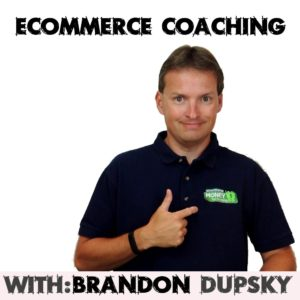 ecommerce coaching with brandon dupsky